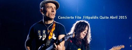 Concierto Fito & Fitipaldis Quito Abril 2015