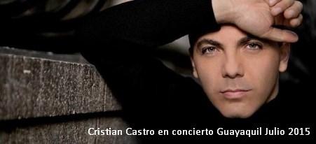 Cristian Castro en concierto Guayaquil Julio 2015