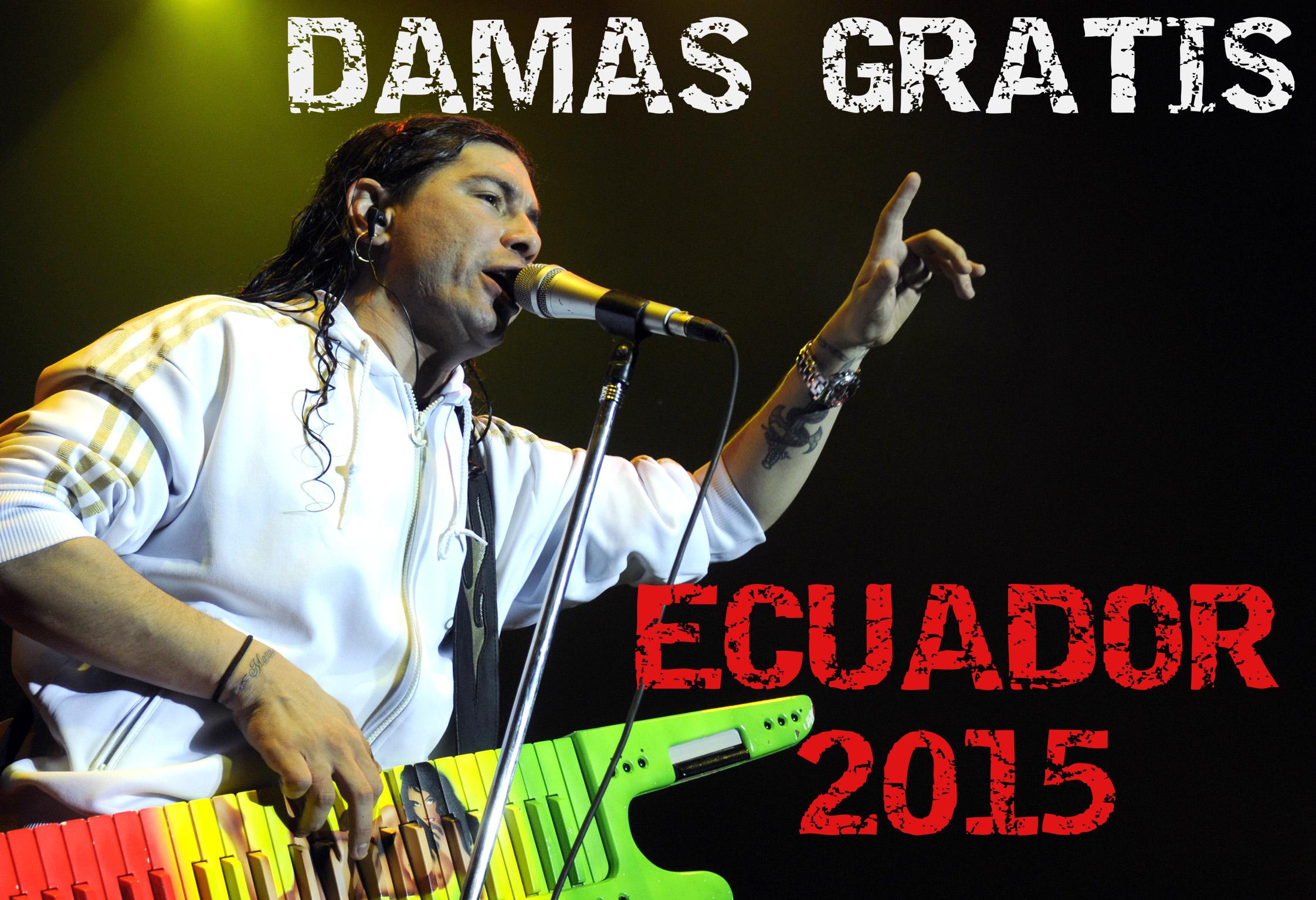 DAMAS GRATIS CONCIERTO ECUADOR 2015