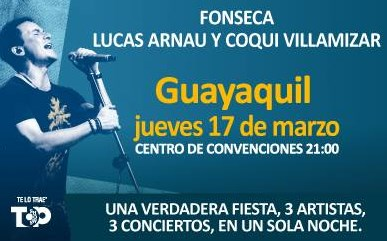 Fonseca, Jorge Villamizar y Lucas Arnau en concierto 2016 Guayaquil