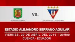 Deportivo Cuenca vs Liga de Quito 29 de Abril 2016