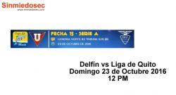 Delfín vs Liga de Quito 23 de Octubre 2016