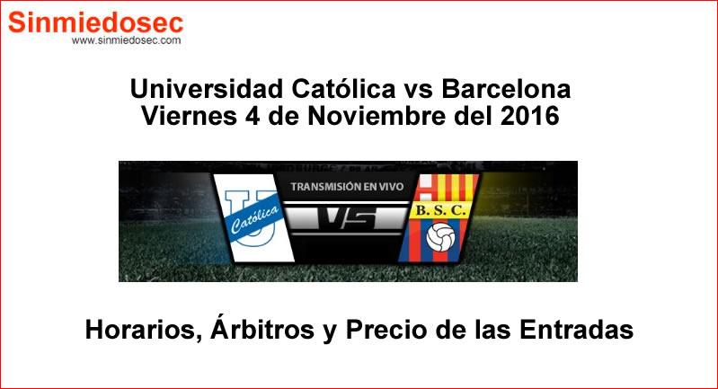 Universidad Católica vs Barcelona 4 de Noviembre 2016
