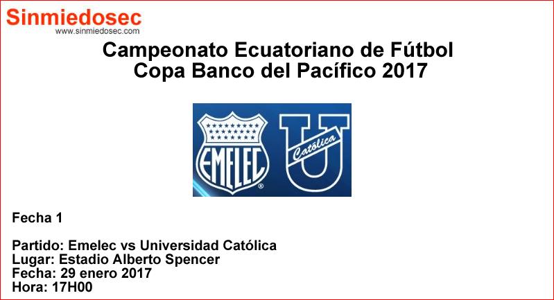 Emelec vs Universidad Católica (29 enero 2017)
