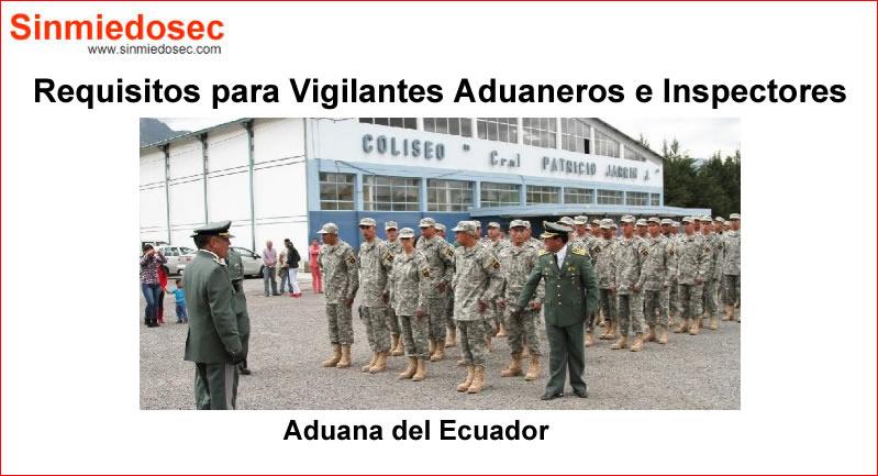 Requisitos para Inspectores y Vigilantes Aduana del Ecuador