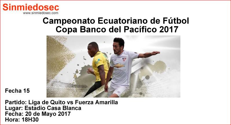 LIGA DE QUITO VS FUERZA AMARILLA (20-05-2017)