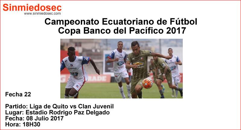 LIGA DE QUITO VS CLAN JUVENIL (08-07-2017)