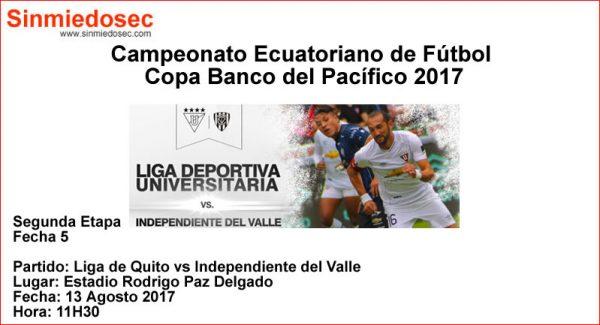 LIGA DE QUITO VS INDEPENDIENTE DEL VALLE (13-08-2017)