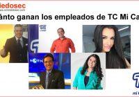 Cuánto ganan los empleados de TC Mi Canal