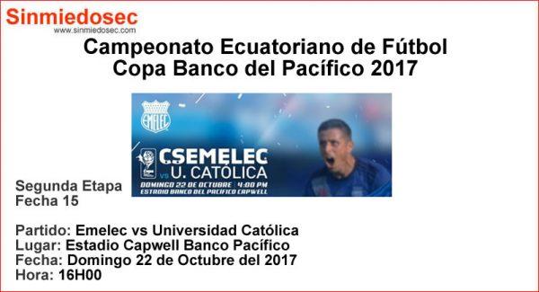 EMELEC VS UNIVERSIDAD CATÓLICA (22-10-2017)