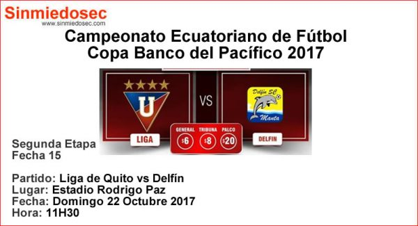 LIGA DE QUITO VS DELFÍN (22-10-2017)