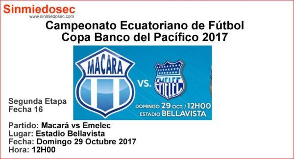 MACARÁ VS EMELEC (29-10-2017)