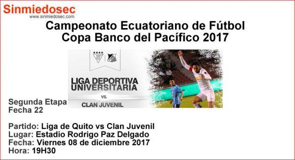 LIGA DE QUITO VS CLAN JUVENIL (08-12-2017)